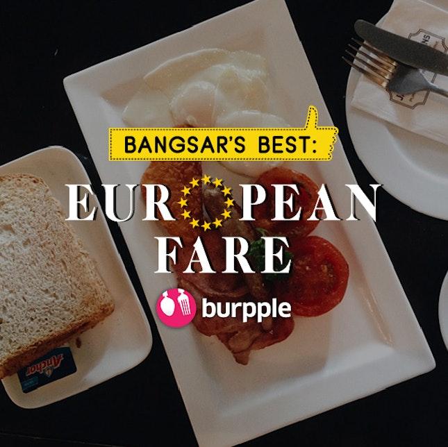 Bangsar's Best: European Fare