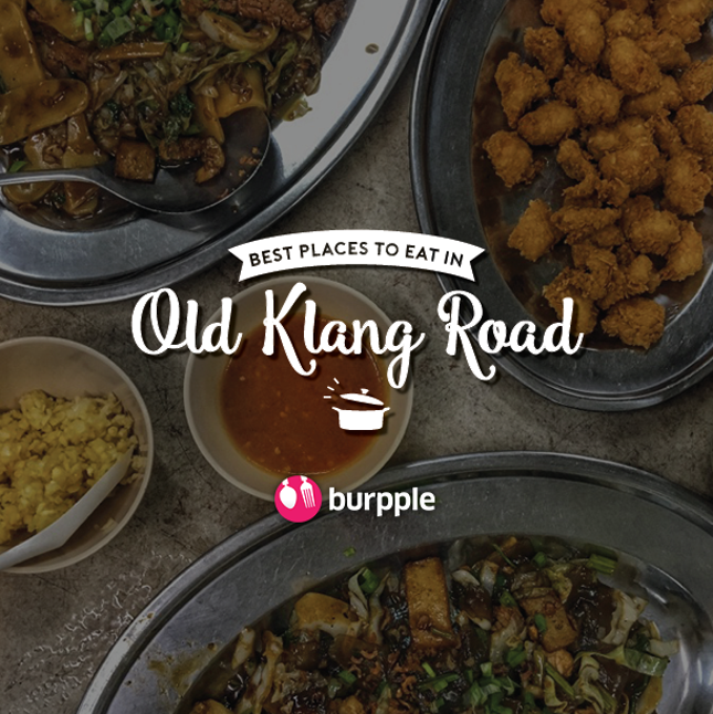 Best Places To Eat In Old Klang Road