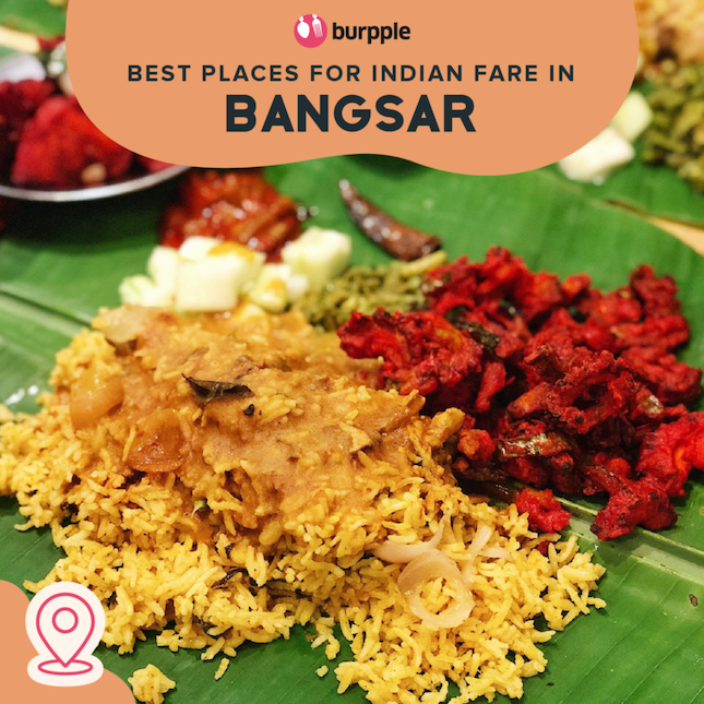 Best Places for Indian Fare in Bangsar