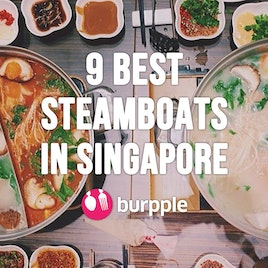 9 Best Steamboats in Singapore