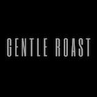 Gentle Roast